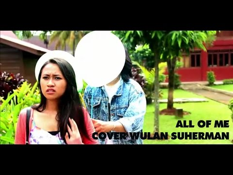 ALL OF ME Cover By Wulan Suherman [ ''V'' Production ]