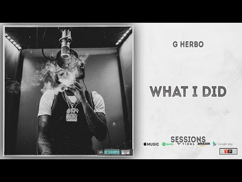 G Herbo - What I Did (Sessions)
