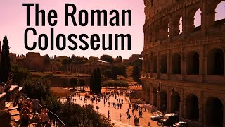 The ancient Roman Colosseum - history and facts