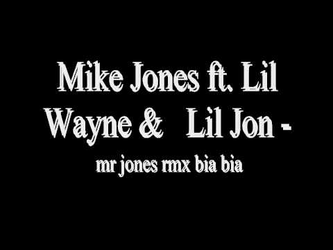 Mike Jones ft. Lil Wayne & Lil Jon - mr jones bia bia [REMIX]