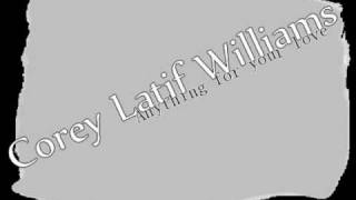 Corey Latif Williams-Anything for your love
