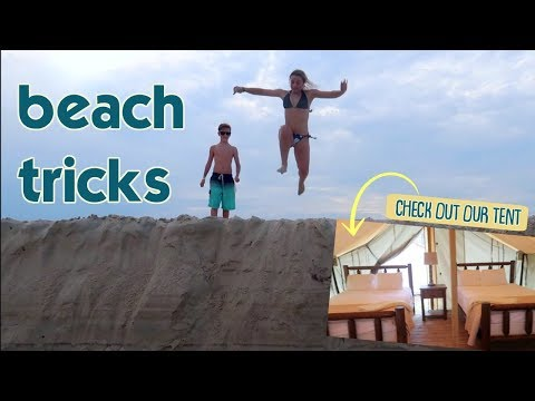 IT'S BEACH TRICKS + OUR AWESOME GLAMPING TENT