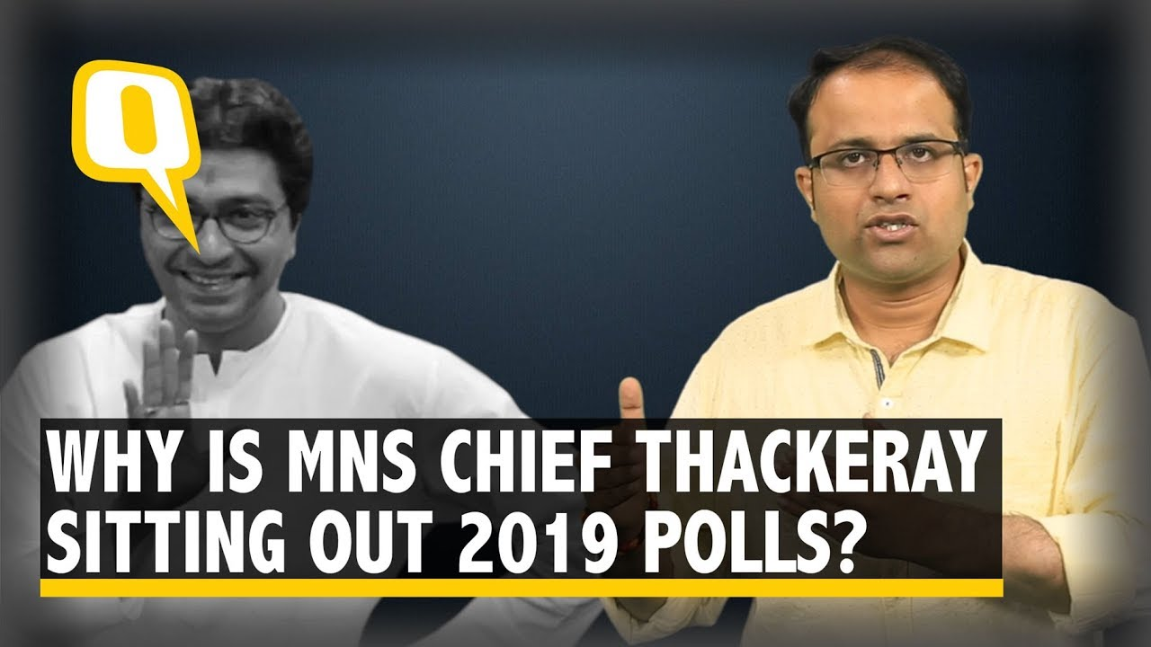 Why Is Raj Thackeray Sitting Out the 2019 Lok Sabha Election? | The Quint