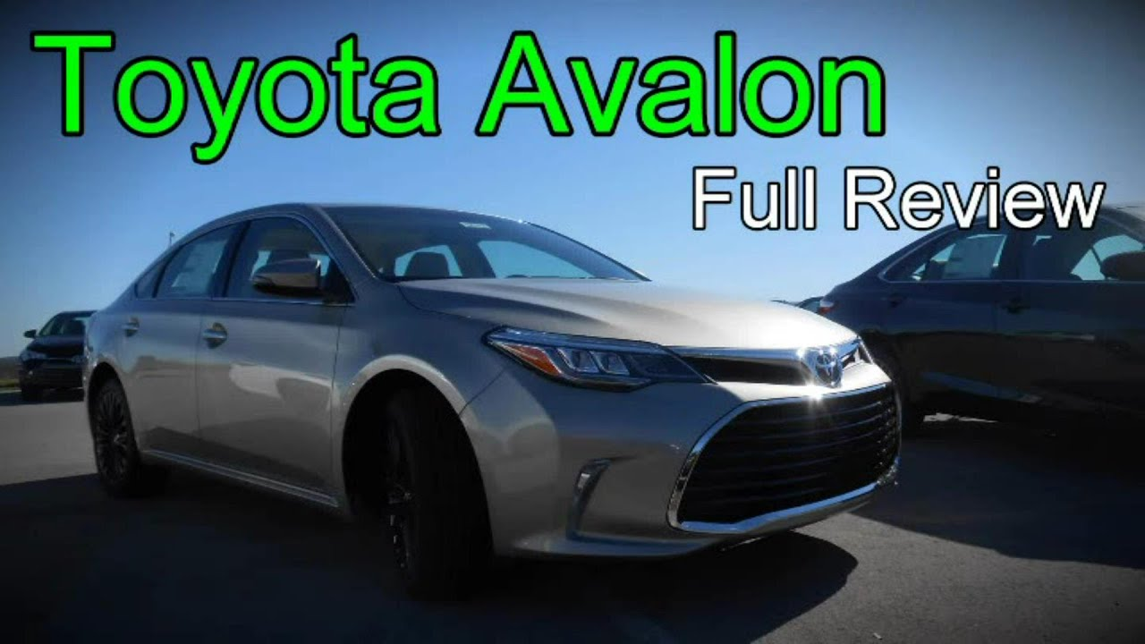 2016 toyota avalon full review xle plus premium touring limited hybrid youtube