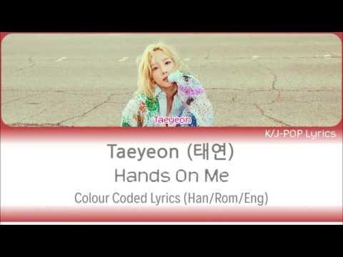Free Download Taeyeon (태연) - Hands On Me Colour Coded Lyrics (han/rom/eng) Mp3 dan Mp4