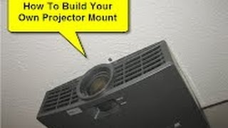 How To Build Your Own Projector Mount