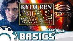 Kylo Ren - Die ganze Geschichte [ Star Wars Basics ]