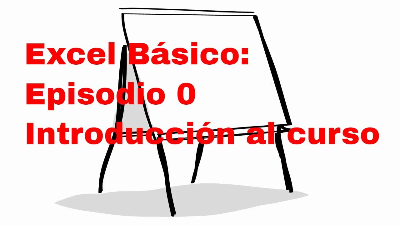 Download Excel Básico: Episodio 0 Introducción al curso