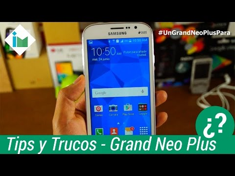Samsung Galaxy Grand Neo Plus - Tips y Trucos