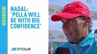Nadal: 'Pella Will Be With Big Confidence' | Monte-Carlo 2019