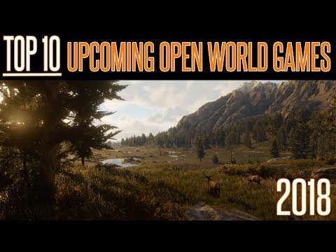 Top 10 Upcoming Open World Games for 2018 | Massive | PS4 Xbox PC