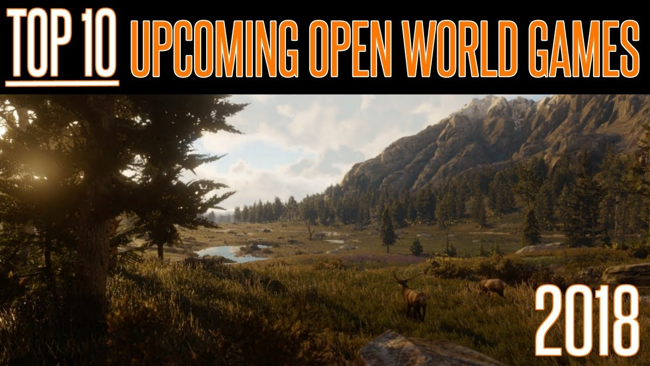 Top 10 Upcoming Open World Games For 2018 Massive Ps4
