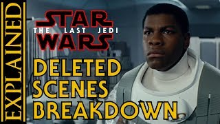 The Last Jedi Deleted Scenes Breakdown