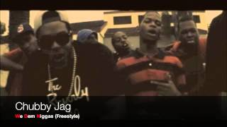 Chubby Jag - We Them Niggas (Freestyle)