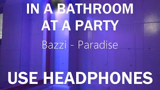 Bazzi - Paradise, But you're in a Bathroom at a Party