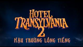 Hotel Transylvania 2- Khách Sạn Huyền Bí 2- Hậu Trường Lồng Tiếng