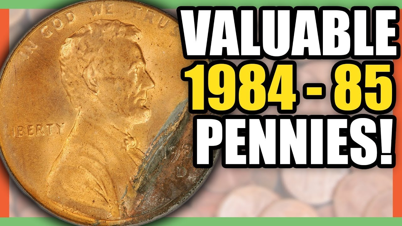 1984 & 1985 PENNIES WORTH MONEY - VALUABLE PENNIES TO LOOK FOR IN  CIRCULATION
