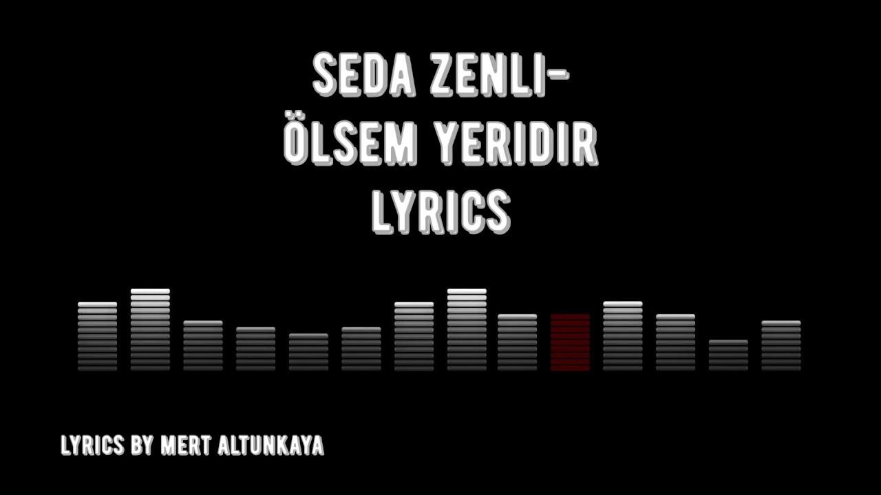 Seda Zenli - Ölsem Yeridir (Lyrics)