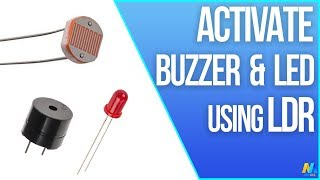Activate Buzzer and LED using LDR and Arduino