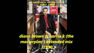 diana brown & barrie k ( the masterplan ) extended mix 1990