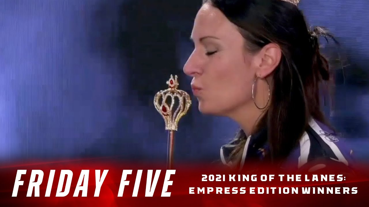 Friday Five - 2021 PBA King of the Lanes: Empress Edition Winners