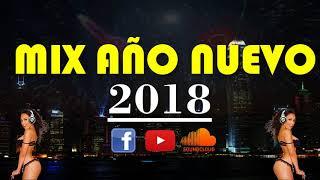 Mix AÑo Nuevo 2018 Reventon Fin De AÑo  Exclusivo