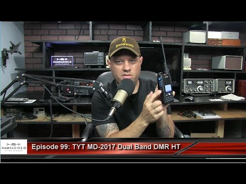 Ham Radio 2.0: Episode 99 - Debut of the TYT MD-2017 Dual Band DMR HT