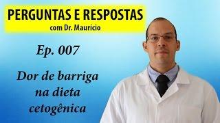 Dor de barriga na dieta cetogênica - Perguntas e Respostas com Dr Mauricio Ep 007