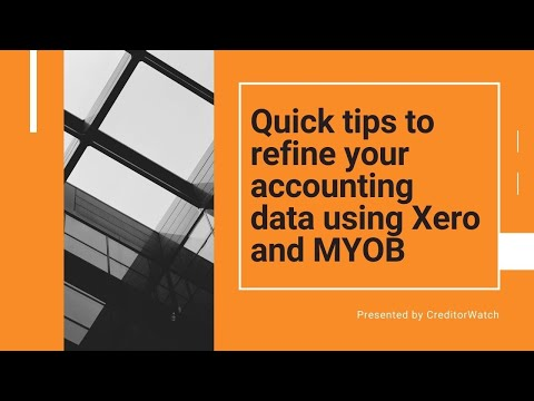 Quick tips to refine your accounting data using Xero and MYOB
