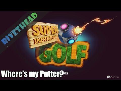 """Super Inefficient Golf -E1- """"What am I doing?""""  """