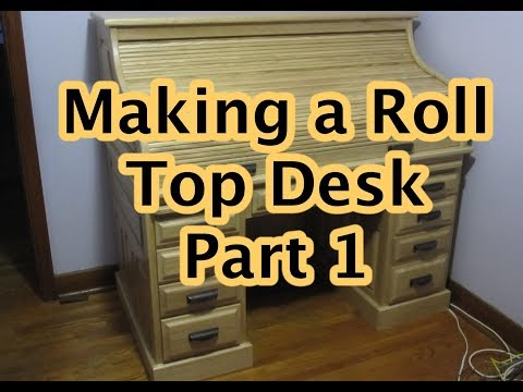 Making a Roll Top Desk Part 1