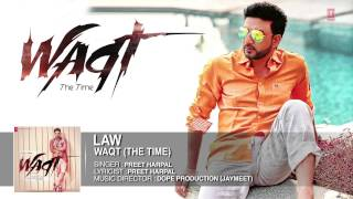 Law Full Song (Official) Preet Harpal | Album: Waqt