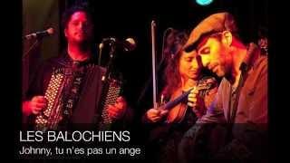 LES BALOCHIENS - Johnny, tu n