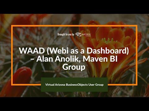WAAD (Webi As A Dashboard) – Alan Anolik, Maven BI Group