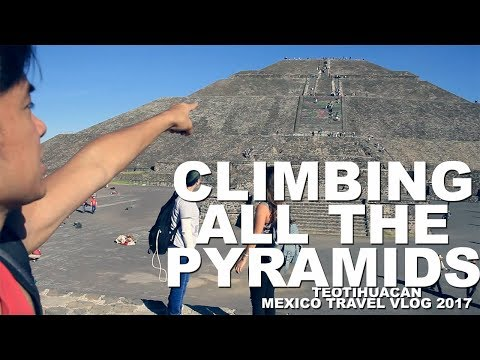 HIKING PYRAMIDS (Teotihuacan, Mexico Travel Vlog 2017)