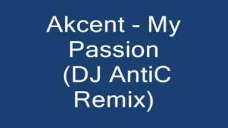 Akcent-  My Passion ( DJ AnTiC RemiX 2011 )
