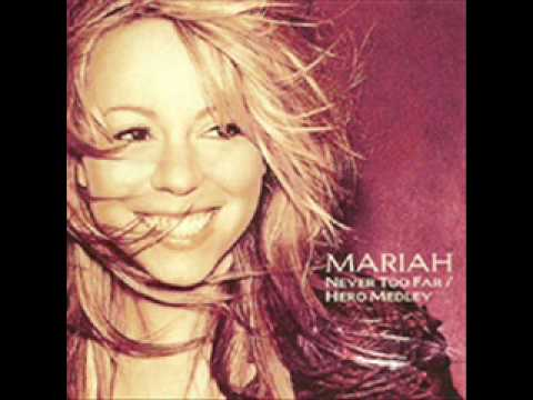 Mariah Carey - Never too far/Hero Medley Album Version