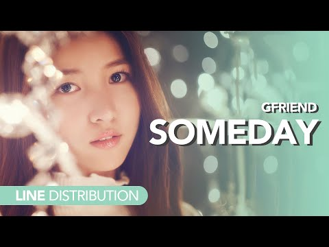 [Line Distribution] GFriend - Someday