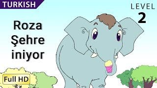 """Roza Şehre iniyor : Learn Turkish with subtitles - Story for Children and Adults """"BookBox.com"""""""