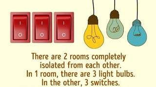 3 Switches 1 Bulb Puzzle Answer