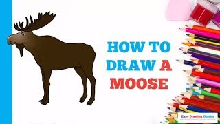 How to Draw a Moose in a Few Easy Steps: Drawing Tutorial for Kids and Beginners