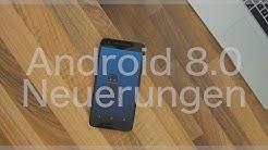 Android 8.0 O (Deutsch) - Rundgang durch die spannendsten und wichtigen Neuerungen