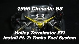 Holley Terminator EFI System Install Video Part 2 V8TV 1965 Chevelle SS