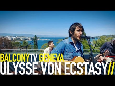 ULYSSE VON ECSTASY - THE GREAT ESCAPE (BalconyTV)