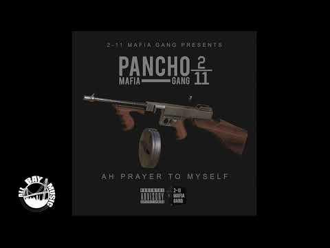 Pancho 211 MafiaGang  Ah Prayer To Myself Exclusive Audio