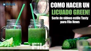 VIDEO SERIE TASTY - LICUADO GREEN - PARA FILO NEWS - BLUK FILMS - PRODUCTORA AUDIOVISUAL