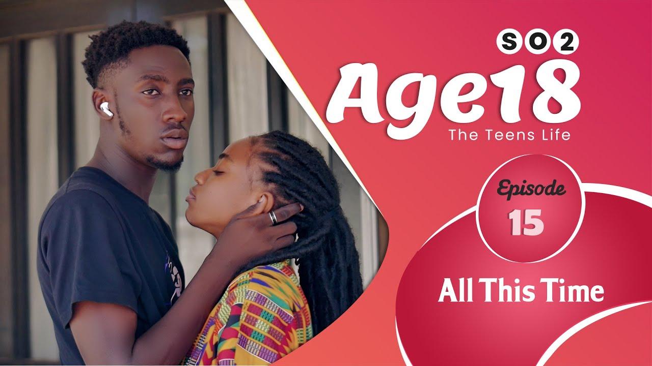 Download AGE 18 Series   Season 2  Episode 15   (Ghana Series) Teens life
