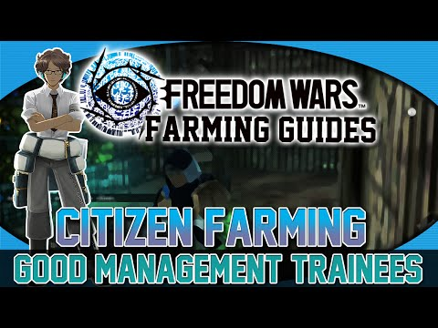Freedom Wars Farming Guides - Citizen Farming: Management Trainee's