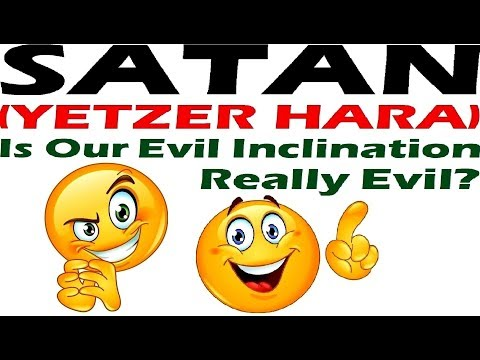 SATAN (YETZER HARA) Is Evil Inclination Really Evil? Reply2 one for Israel jews for jesus askdrborwn