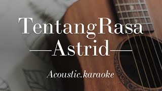 Tentang Rasa - Astrid - Acoustic Karaoke